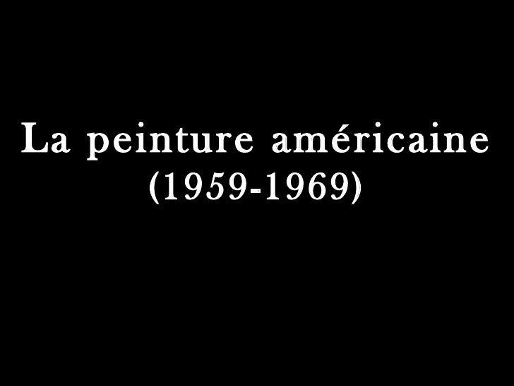 La peinture américaine     (1959-1969)