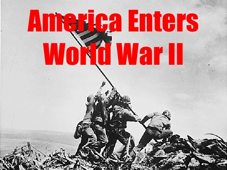 why did us enter world war ii late 1941 during world war ii  why did herr adolf hitler declare war on the united states of america  when the war broke out the us population as a whole did.