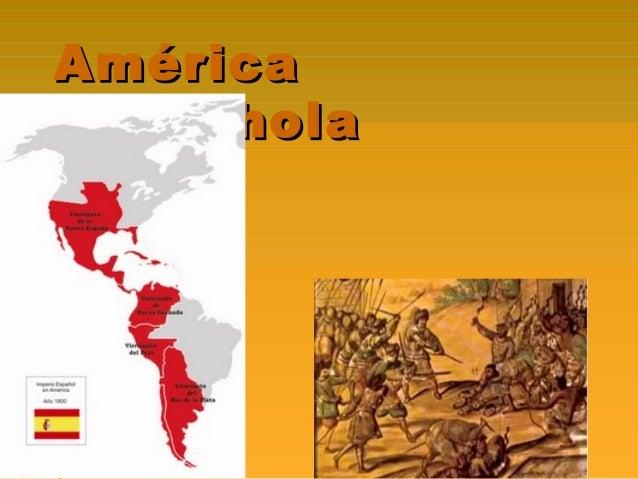 AméricaAmérica EspanholaEspanhola