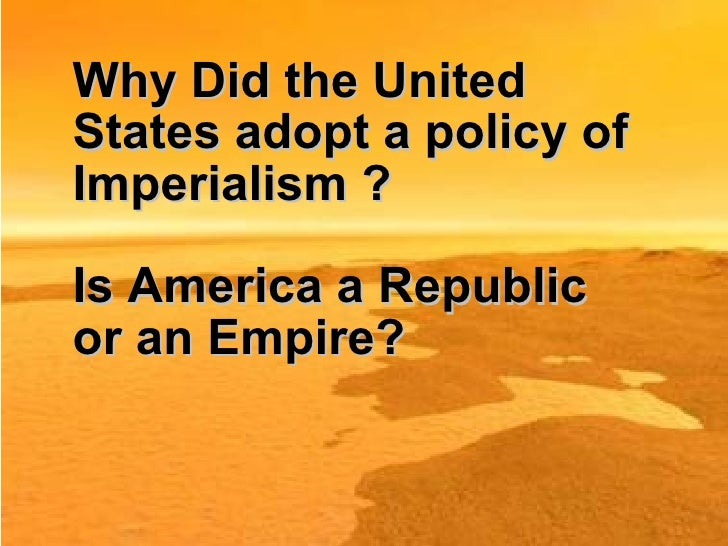 "american imperialism in the united states American imperialism: this is when it all began accustomed to trampling democracy at home united states of america in any form or shape,"" their petitions read."