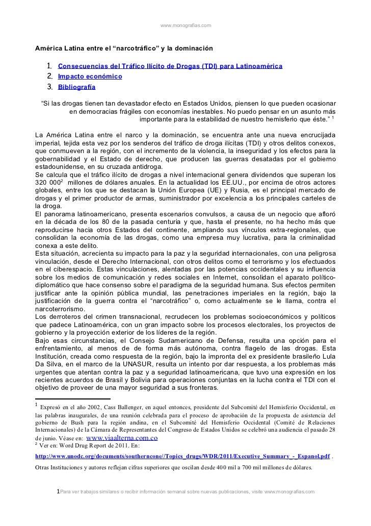 """www.monografias.comAmérica Latina entre el """"narcotráfico"""" y la dominación     1. Consecuencias del Tráfico Ilícito de Drog..."""