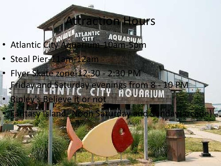 America trip Atlantic city aquarium hours