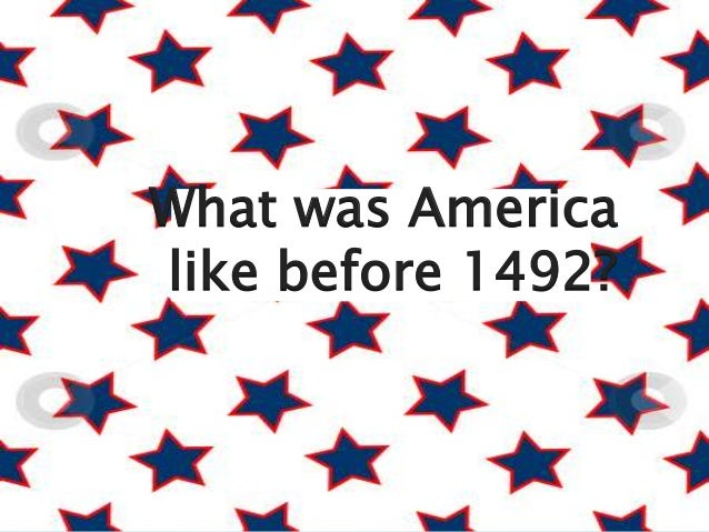 What was America like before 1492?