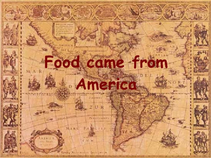 Food came from America