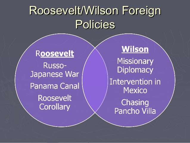 compare and contrast the foreign policies of theodore roosevelt and woodrow wilson Wilson vs roosevelt - difference between wilson and  compare contrast foreign policies of theodore  theodore roosevelt woodrow wilson foreign.