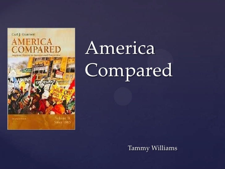 America Compared<br />Tammy Williams<br />
