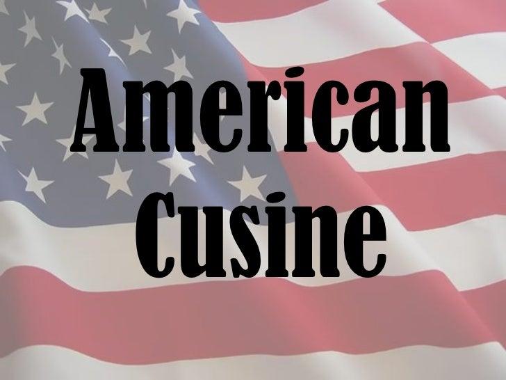 American cuisine for American cuisine
