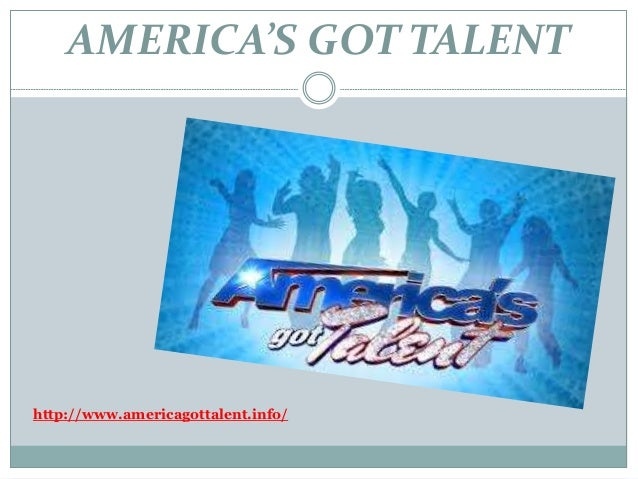 AMERICA'S GOT TALENT http://www.americagottalent.info/