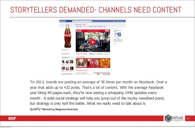 """STORYTELLERS DEMANDED- CHANNELS NEED CONTENT  """"In 2013, brands are posting an average of 36 times per month on Facebook. O..."""