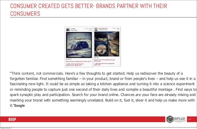 """CONSUMER CREATED GETS BETTER- BRANDS PARTNER WITH THEIR CONSUMERS  """"Think content, not commercials. Here's a few thoughts ..."""