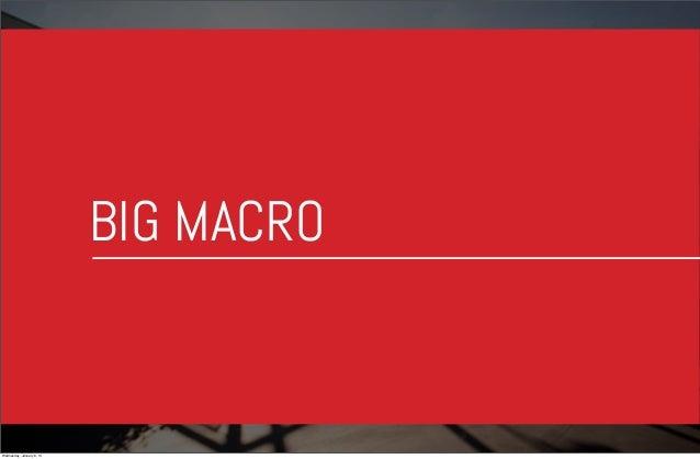 BIG MACRO  Wednesday, January 8, 14