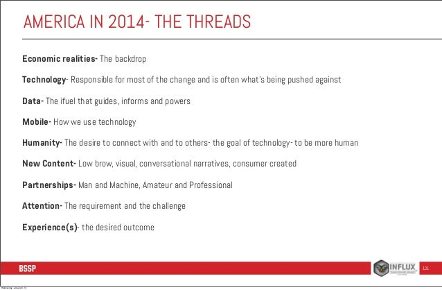 AMERICA IN 2014- THE THREADS Economic realities- The backdrop Technology- Responsible for most of the change and is often ...