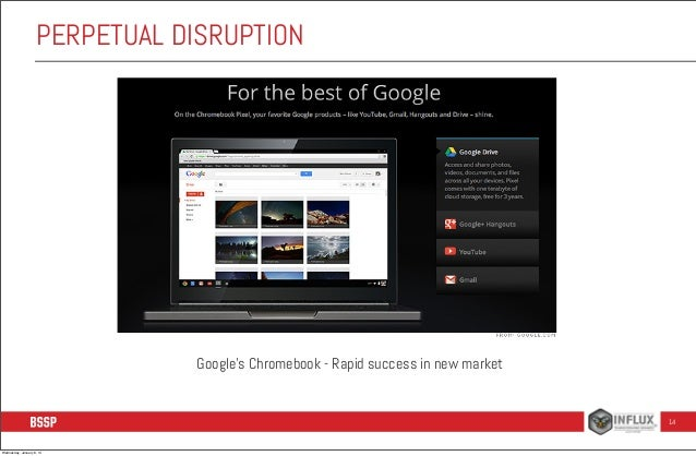 PERPETUAL DISRUPTION  Google's Chromebook - Rapid success in new market  14  Wednesday, January 8, 14