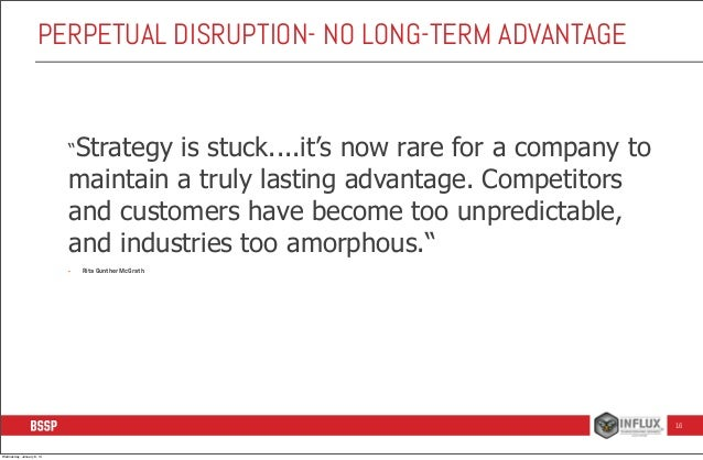 """PERPETUAL DISRUPTION- NO LONG-TERM ADVANTAGE  """"Strategy  is stuck....it's now rare for a company to maintain a truly lasti..."""