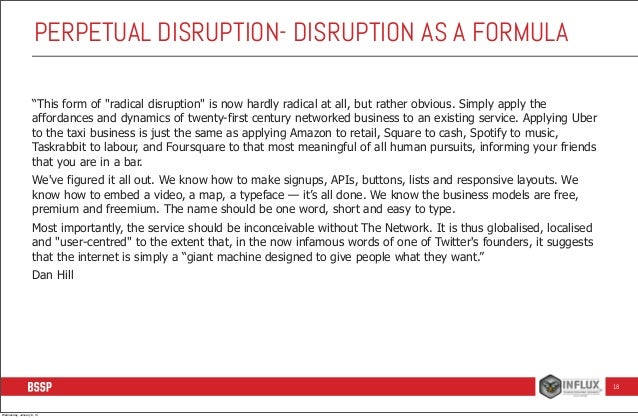 """PERPETUAL DISRUPTION- DISRUPTION AS A FORMULA """"This form of """"radical disruption"""" is now hardly radical at all, but rather ..."""