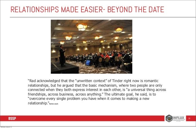 """RELATIONSHIPS MADE EASIER- BEYOND THE DATE  """"Rad acknowledged that the """"unwritten context"""" of Tinder right now is romantic..."""
