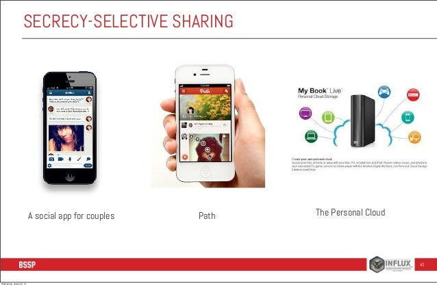 SECRECY-SELECTIVE SHARING  A social app for couples  Path  The Personal Cloud  43  Wednesday, January 8, 14
