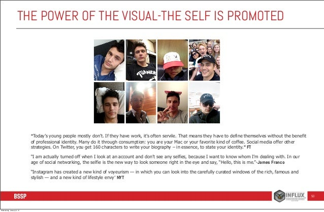 """THE POWER OF THE VISUAL-THE SELF IS PROMOTED  """"Today's young people mostly don't. If they have work, it's often servile. T..."""
