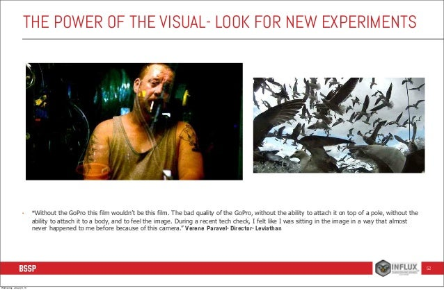 """THE POWER OF THE VISUAL- LOOK FOR NEW EXPERIMENTS  •  """"Without the GoPro this film wouldn't be this film. The bad quality ..."""