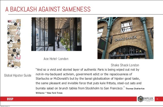 """A BACKLASH AGAINST SAMENESS  Ace Hotel- London Shake Shack-London Global Hipster Guide  """"And so a vivid and storied layer ..."""