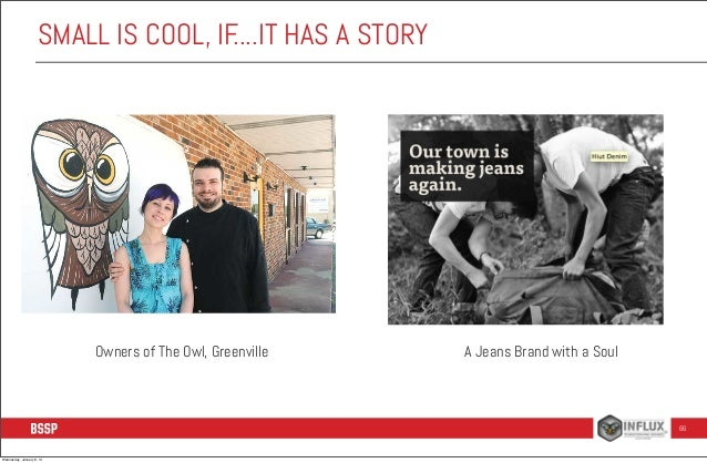 SMALL IS COOL, IF ....IT HAS A STORY  Owners of The Owl, Greenville  A Jeans Brand with a Soul  66  Wednesday, January 8, ...