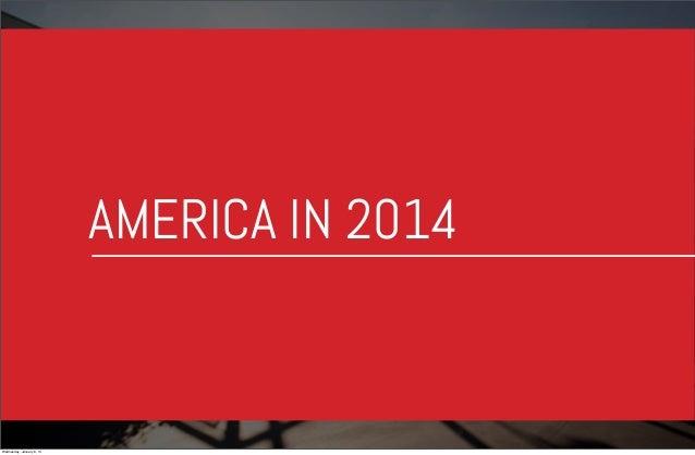 AMERICA IN 2014  Wednesday, January 8, 14