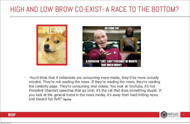 """HIGH AND LOW BROW CO-EXIST- A RACE TO THE BOTTOM?  •  """"You'd  think that if millennials are consuming more media, they'd b..."""