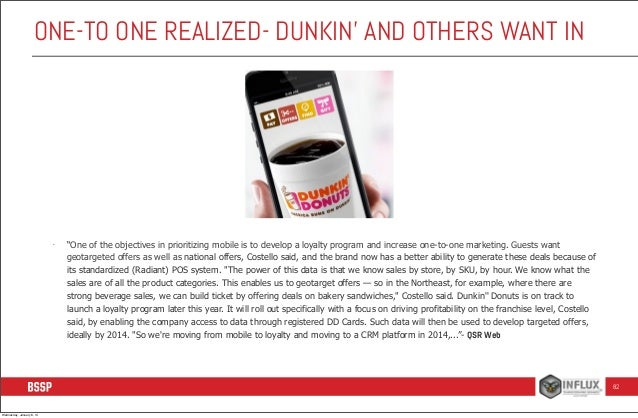 """ONE-TO ONE REALIZED- DUNKIN' AND OTHERS WANT IN  -  """"One of the objectives in prioritizing mobile is to develop a loyalty ..."""