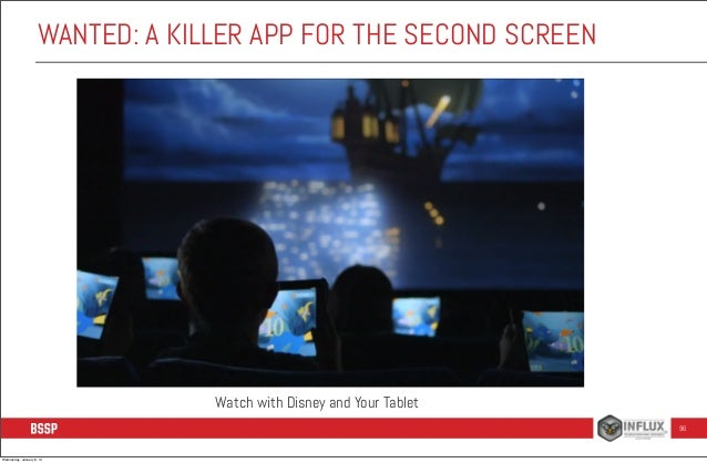 WANTED: A KILLER APP FOR THE SECOND SCREEN  Watch with Disney and Your Tablet 96  Wednesday, January 8, 14