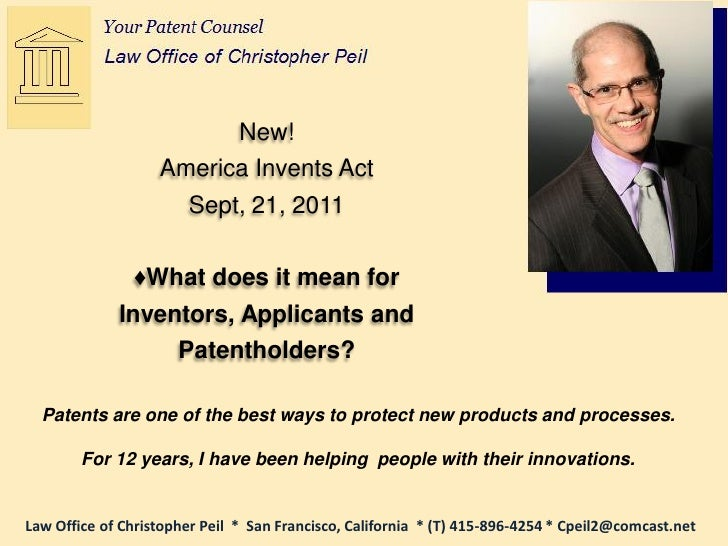 New!                   America Invents Act                     Sept, 21, 2011               ♦What does it mean for        ...