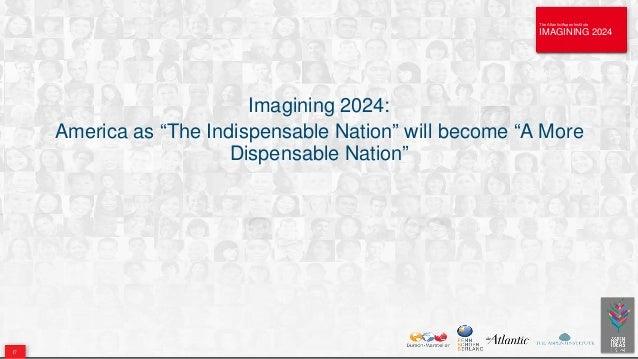 "The Atlantic/Aspen Institute IMAGINING 2024 The Atlantic/Aspen Institute IMAGINING 2024 Imagining 2024: America as ""The In..."