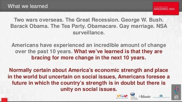 The Atlantic/Aspen Institute IMAGINING 2024 The Atlantic/Aspen Institute IMAGINING 2024 What we learned Two wars overseas....