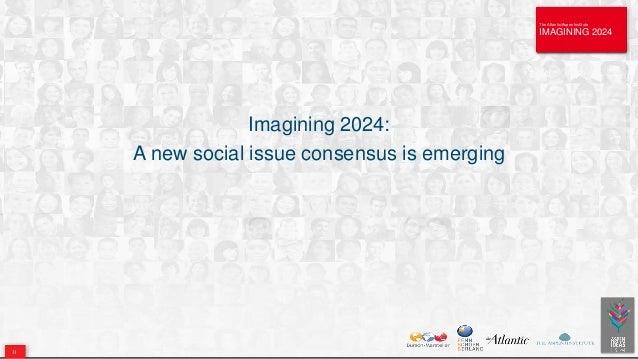 The Atlantic/Aspen Institute IMAGINING 2024 The Atlantic/Aspen Institute IMAGINING 2024 Imagining 2024: A new social issue...