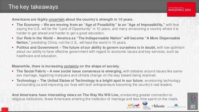 The Atlantic/Aspen Institute IMAGINING 2024 The Atlantic/Aspen Institute IMAGINING 2024 The key takeaways Americans are hi...