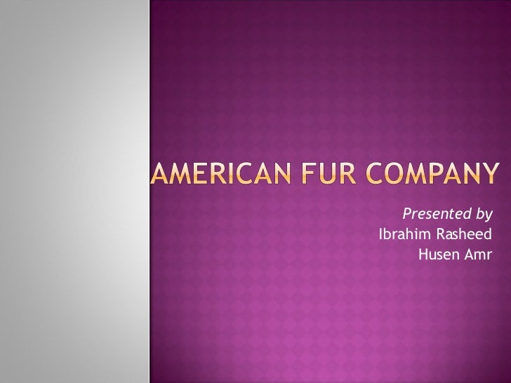 AMERICAN FUR COMPANY