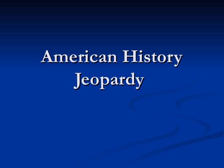 American History Jeopardy