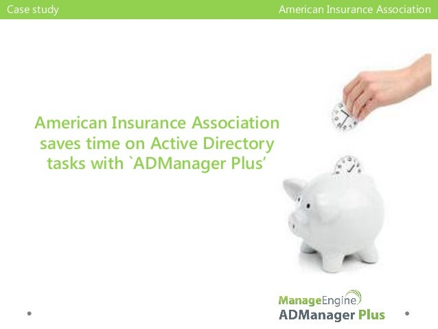 Case study  American Insurance Association  American Insurance Association saves time on Active Directory tasks with `ADMa...