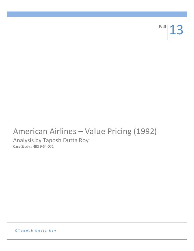 american airlines value pricing analysis Pricing get started log in my transcript of american airlines case study swot analysis american airlines could distribute directly via the internet and its.