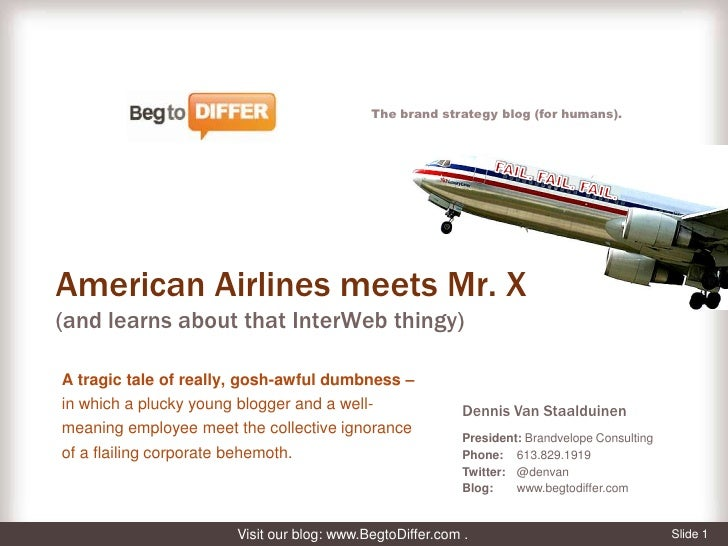 FAIL. FAIL. FAIL.<br />American Airlines meets Mr. X (and learns about that InterWeb thingy)<br />A tragic tale of really,...