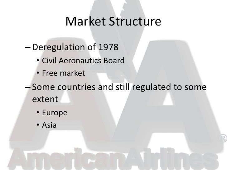market structure of airlines Airline industry overview framework • market  – revenues – cost • externals global market • 2000 airlines operang more than 23,000.