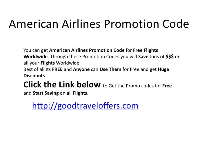 American Airlines Promotion Code<br />You can get American Airlines Promotion Code for Free Flights Worldwide. Through the...