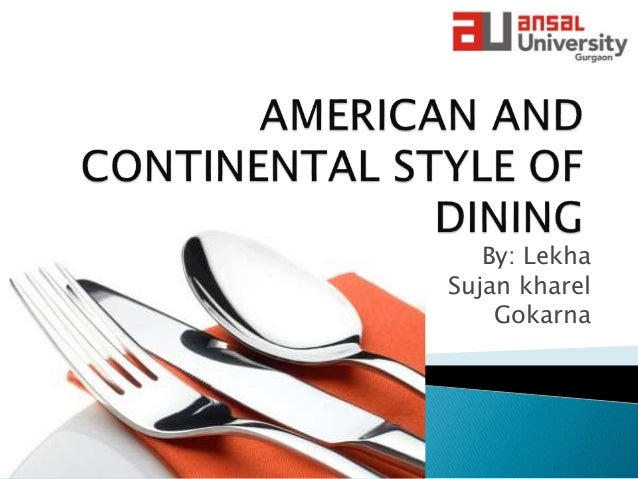 Dining Etiquette American And Continental Style Of Dining Prese