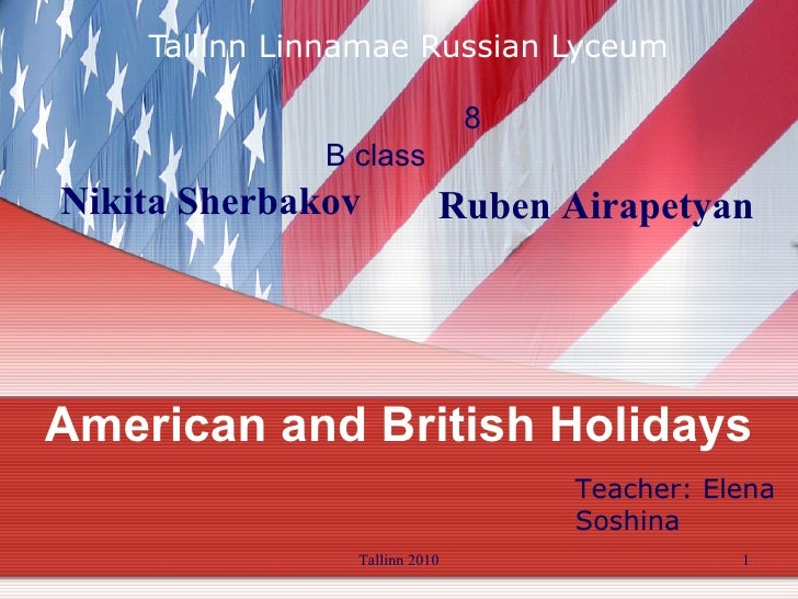 American and British Holidays Tallinn Linnamae Russian Lyceum Tallinn 2010 8 B class Nikita Sherbakov   Ruben Airapetyan T...