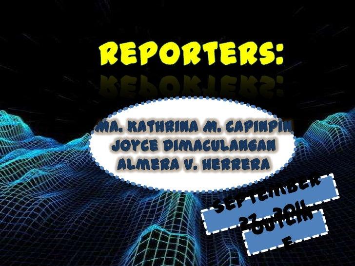 Ma. Kathrina M. Capinpin Joyce Dimaculangan  Almera V. Herrera