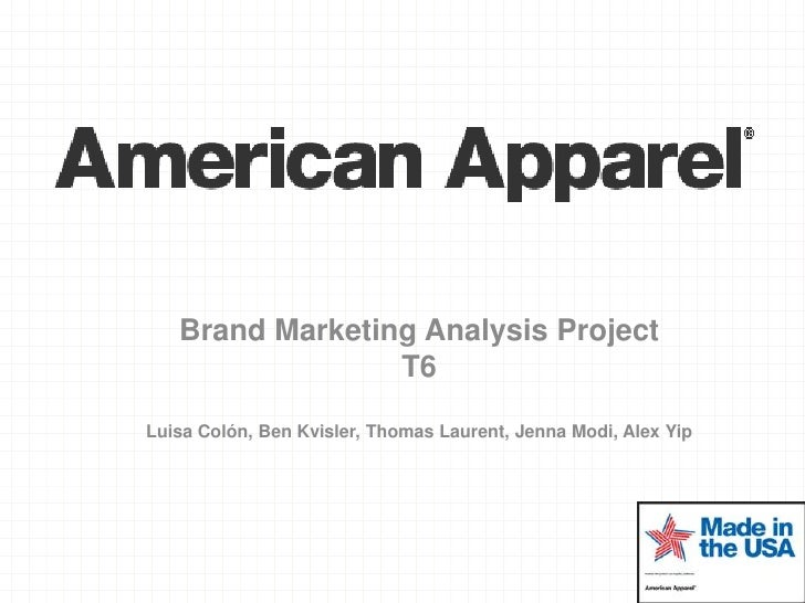 marketing analysis for american apparel Last august, american apparel made a quiet comeback following a downfall  a  slow growth plan was smart for a company whose demise was partially the  the  aesthetic of the company, from product to marketing, hasn't.