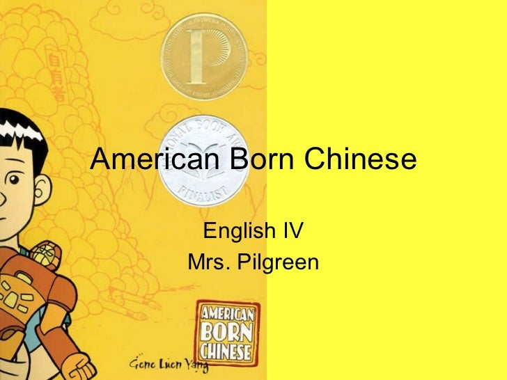 American Born Chinese English IV Mrs. Pilgreen