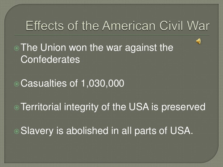 the effects of slavery on the civil war The civil war ended slavery -- and also determined how the west would be  developed.