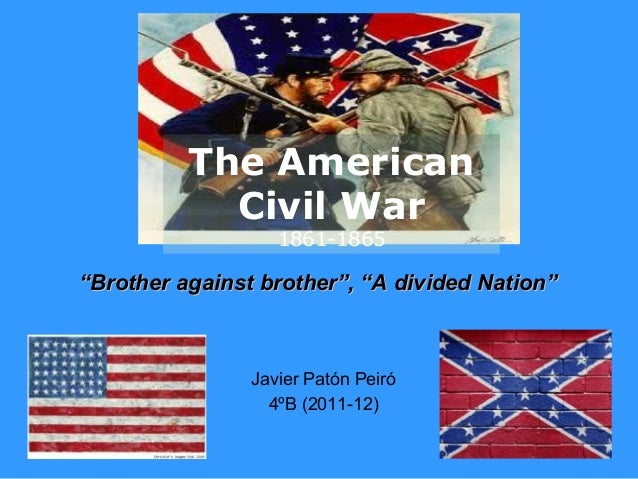 """The American            Civil War                   1861-1865""""Brother against brother"""", """"A divided Nation""""                ..."""