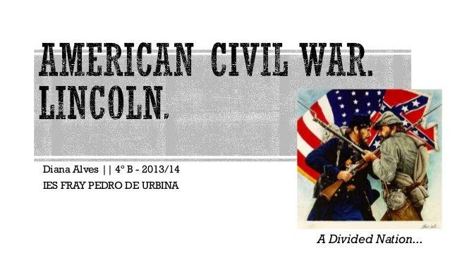 Diana Alves || 4º B - 2013/14 IES FRAY PEDRO DE URBINA A Divided Nation...