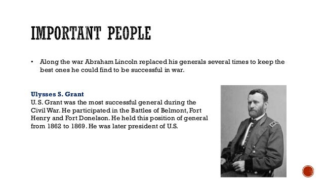 • Along the war Abraham Lincoln replaced his generals several times to keep the best ones he could find to be successful i...